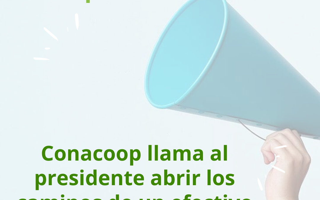 Conacoop llama al presidente abrir los caminos de un efectivo diálogo multisectorial